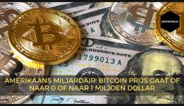 Amerikaans Miljardair: Bitcoin prijs gaat of naar 0 of naar 1 miljoen dollar